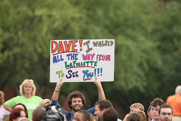 Student-made sign: Dave! I walked all the way from Lafayette to see you!!!