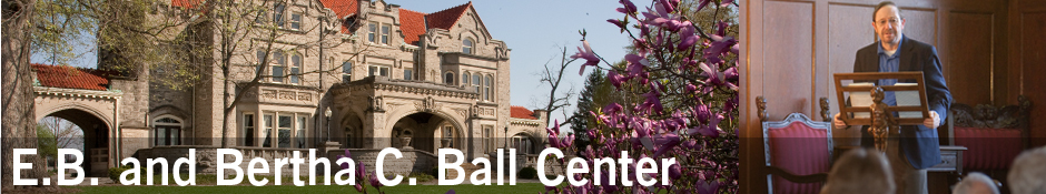 E.B. and Bertha C. Ball Center Banner