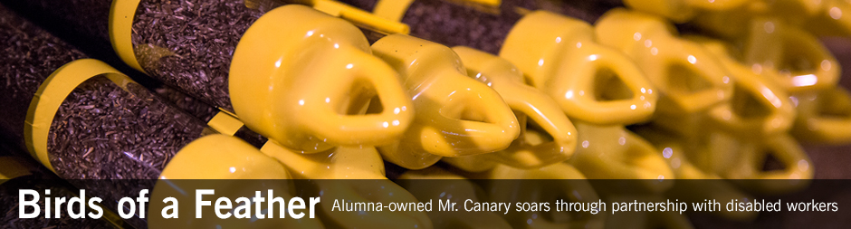 Alumna-owned Mr. Canary soars through partnership with disabled workers