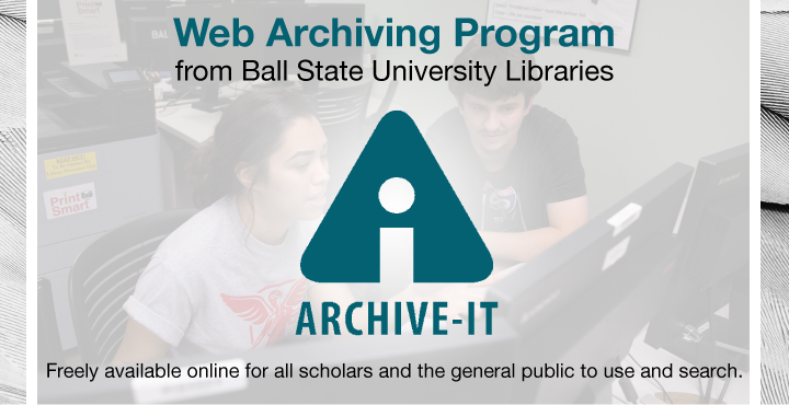 Archive-It - Web Archiving Program from Ball State University Libraries