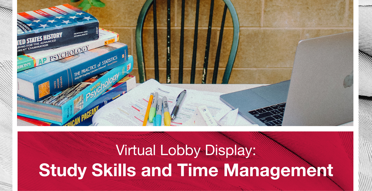 Study Skills and Time Management Virtual Lobby Display