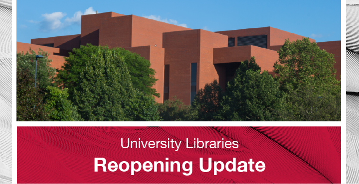University Libraries Reopening Update