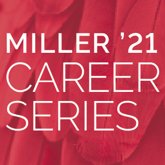 Miller '21 Career Series