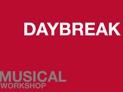 "Daybreak online square image. A red background with ""DAYBREAK"" written in white towards the top right of the image. In the bottom left hand corner written in grey is ""Musical Workshop""."