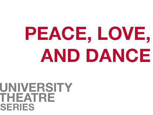 "Peace, Love and Dance online square. A white background with ""Peace, Love and Dance"" written in red across the middle of the screen. In the bottom left corner is written ""University Theatre Series"" in grey."