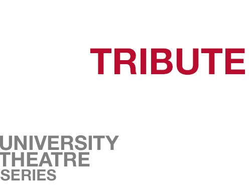 "Tribute online square image. A white background with ""Tribute"" written in red in the top right corner. In the bottom left corner is written ""University Theatre Series"" in grey."