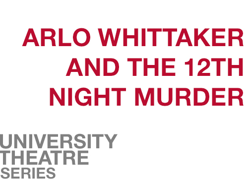 "A Twelfth Night Murder online square image. A white background with "" A Twelfth Night Murder"" written in red across the middle of the screen. In the bottom left corner is written ""University Theatre Series"" in grey."