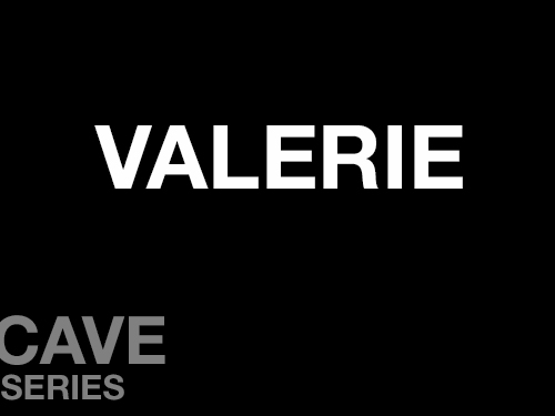 "Valerie online square image. A black background with ""Valerie"" written in white across the middle of the screen. In the bottom left corner is written ""Cave Series"" in grey."