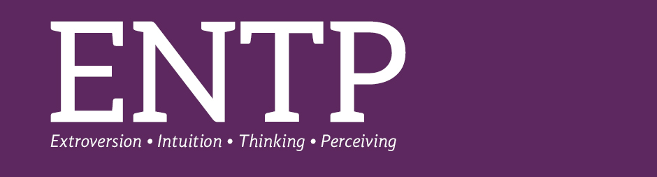 ENTP: extroversion, intuition, thinking, perceiving