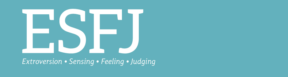 ESFJ: Extroversion, sensing, feeling, judging