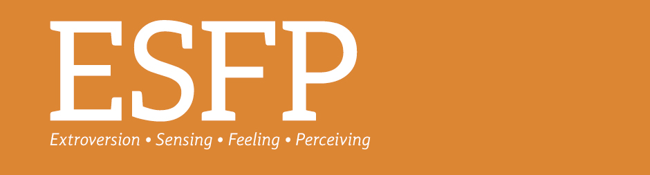 ESFP: extroversion, sensing, feeling, perceiving