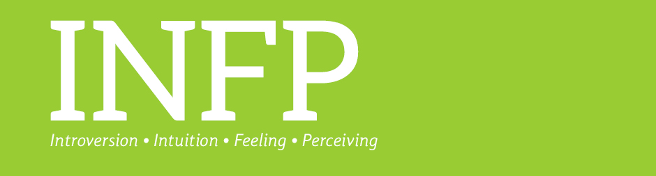 INFP: introversion, intuition, feeling, perceiving