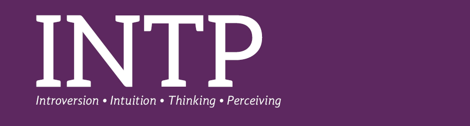 INTP: introversion, intuition, thinking, perceiving