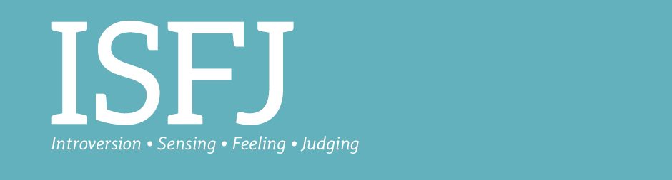 ISFJ: introversion, sensing, feeling, judging