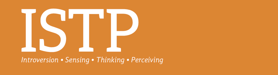 ISTP: introversion, sensing, thinking, perceiving