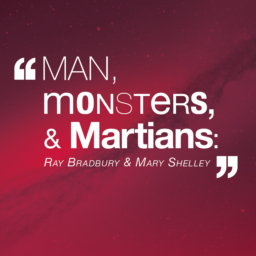 Man, Monsters, & Martians: Ray Bradbury & Mary Shelley - Lecture with Jonathan Eller