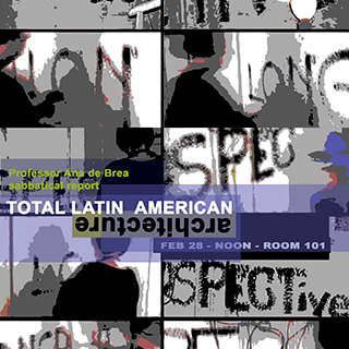 Professor Ana de Brea, Sabbatical Report, 'Total Latin American Architecture""