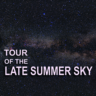 Tour of the Late Summer Sky