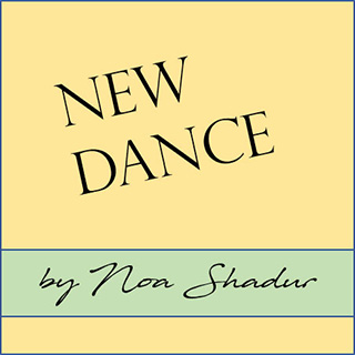 New Dance by Noa Shadur