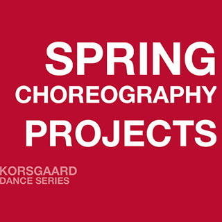 Spring Choreography Projects